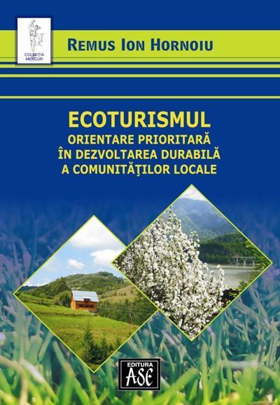 Ecoturismul: orientare prioritara in dezvoltarea durabila a comunitatii locale