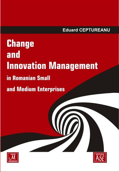 Change and innovation management in Romanian small and medium enterprises