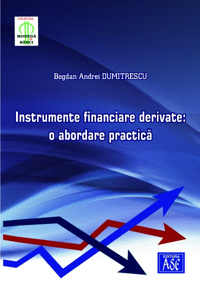 Instrumente financiare derivate: o abordare practica
